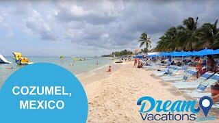 Cozumel, Mexico | Dream Vacations