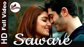 Saware I Arijit Singh | Phantom I Hayat & Murat