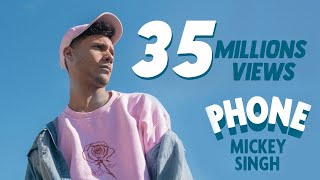 Mickey Singh – PHONE (Official Music Video)