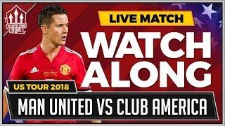 Manchester United vs Club America LIVE Stream Watchalong | Kholo.pk