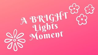 Anna's BRIGHT Light Lesson 8