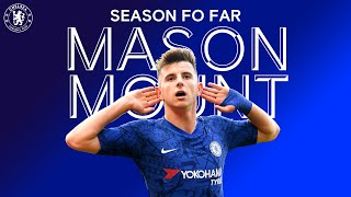 Mason Mount | Season So Far | Chelsea FC 2019/20