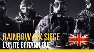 Rainbow Six Siege - Découvrez l'Unité Britannique !