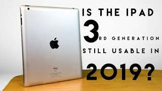 Is The iPad 3rd Generation Still Usable In 2019?