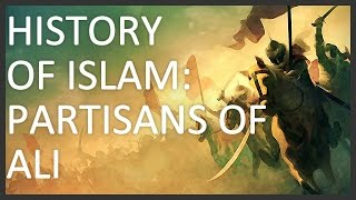 History of Islam, Part 4 of 5: Partisans of Ali
