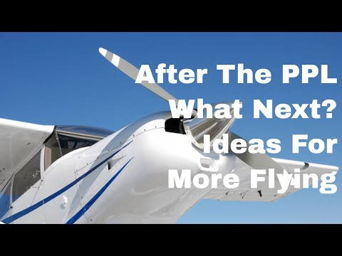 After the PPL what next?  9 suggestions for your Private Pilot License