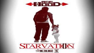 Ace Hood - On Right Now Starvation 2 2013