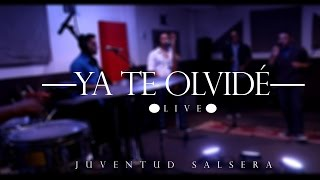 Ya te olvidé - Juventud Salsera [LIVE]