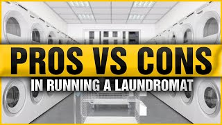 Pros and Cons Of Opening A Laundromat