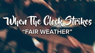 When the Clock Strikes - Fair Weather (Live at the Fur Shop - Tulsa, OK)