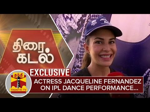 Exclusive--Bollywood-Actress-Jacqueline-Fernandez-on-IPL-Dance-Performance--Thanthi-TV