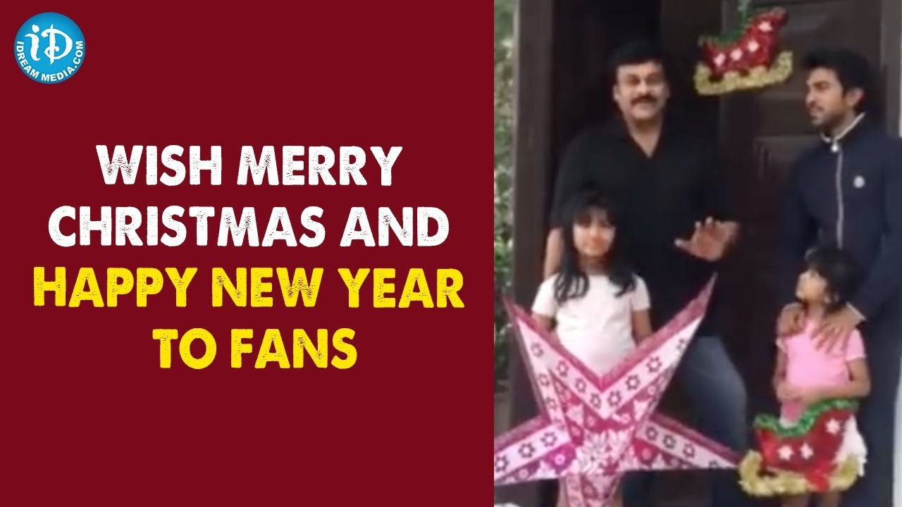 Chiranjeevi and Ram Charan Wish Merry Christmas and Happy New Year to Fans
