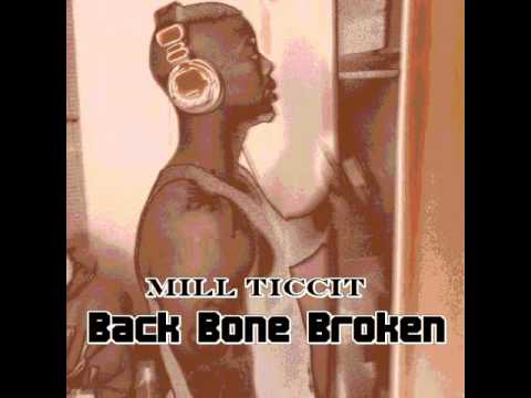 Mill Ticcit-Back Bone Broken