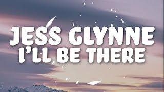 Jess Glynne   I'll Be There (Lyrics)