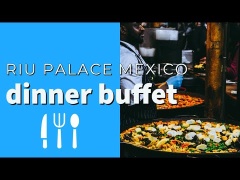 Riu Palace Mexico Dinner Buffet