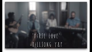 First Love - Hillsong Y&F Acoustic Cover