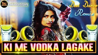 New Song 2018 || Ki Me Vodka Lagake Tere Naal Nachna || New Stile Remix || Dj Mudassir