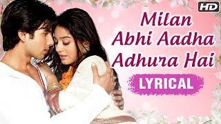 Milan Abhi Aadha Adhura Hai | Lyrical Song | Vivah Hindi
