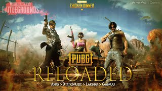 PUBG RELOADED   PubG Song 2   Ariya   Xtatic Muzic   Lakshay   Gabruu