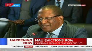 CS Keriako Tobiko appears before MP's over Mau evictions