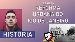 História do Brasil – A Reforma Urbana do Rio de Janeiro e a Revolta da Vacina.