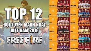 Free Fire | TOP 12 đội tuyển MẠNH nhất Việt Nam 2018 - Đấu Trường Sinh Tồn | Rikaki Gaming