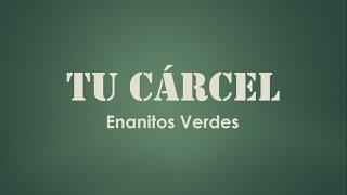 Enanitos Verdes - Tu Cárcel [Letra Sub Español/English]