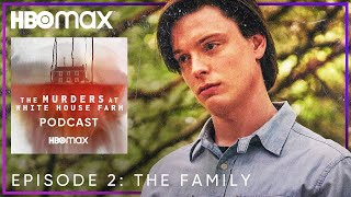 Ep. 2: The Family | The Murders At White House Farm: The Podcast | HBO Max