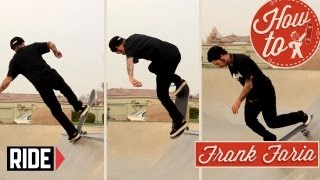 How-To Skateboarding: Fakie Body Varial Blunt 180 With Frank Faria