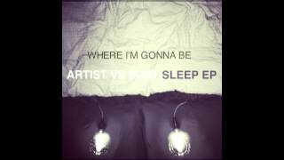 Artist Vs Poet - Where I'm Gonna Be