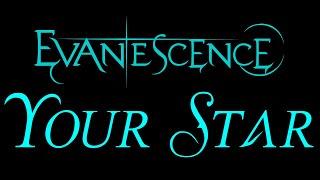 Evanescence - Your Star Lyrics (The Open Door)