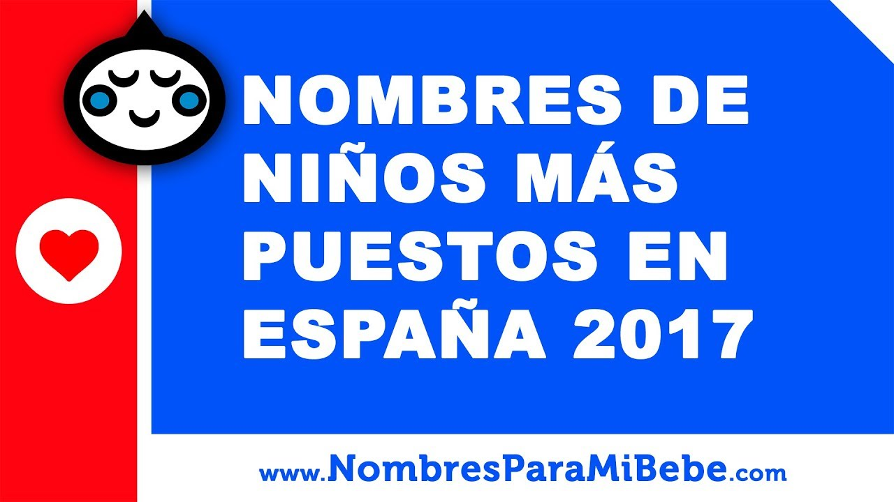 10 nombres de niños más puestos en España 2017 - nombres de bebé - www.nombresparamibebe.com
