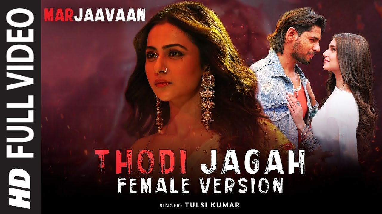 Thodi Jagah Version | Riteish D, Sidharth M, Tara S | Tulsi Kumar, Tanishk Bagchi - Tulsi Kumar Unique Lyrics