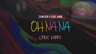 OH NA NA -  John Roa & Karl Wine ( Official Lyric Video )