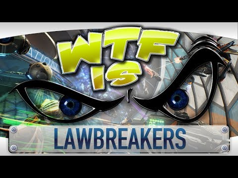 WTF is... - LawBreakers ? - YouTube video thumbnail