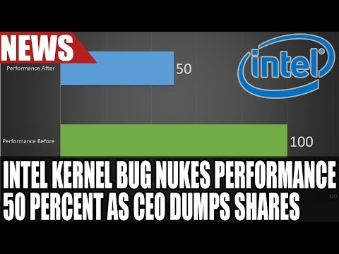 Intel CPU Kernel Bug 50 Percent Performance Loss & CEO DUMPS Shares