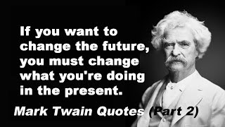 The Greatest Inspirational Quotes Of Mark Twain , Quotes About Life To Make Life