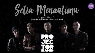 Projector Band - Setia Menantimu (Official Lirik Video)