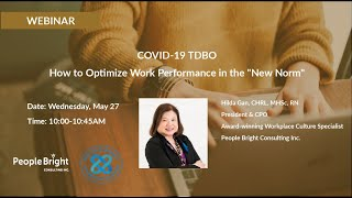 "COVID 19 TDBO EP18 How to Optimize Work Performance in the ""New Norm"" Webinar Recording"