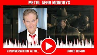 A Conversation With James Horan - Metal Gear Mondays