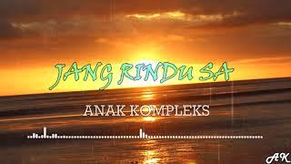 Download lagu Jang Rindu Sa Anak Kompleks Mp3