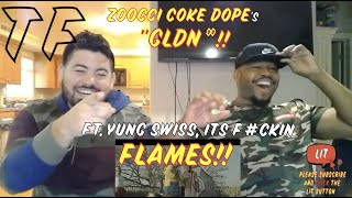 WE WANT MORE DOPE!! | Zoocci Coke Dope & Yung Swiss   GLDN | TF Reaction