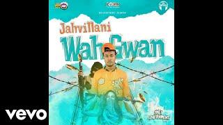 Jahvillani - Wah Gwan (Official Audio)