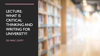 What is Critical Thinking and Writing for University.  How to write critically