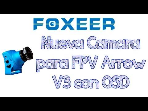 camara-para-fpv-foxeer-arrow-v3-con-osd-analisis-en-espan~ol