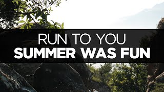 [LYRICS] Summer Was Fun - Run To You (ft. Meron Ryan)