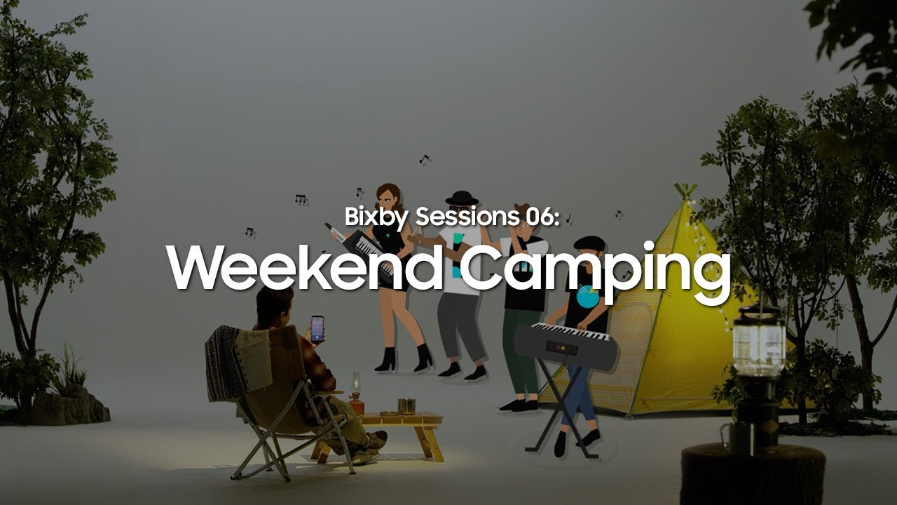Bixby Sessions 06: Weekend Camping   Bixby   Samsung SmartLife thumbnail
