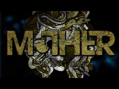 Mother - Dying Day Official Lyric Video