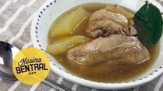 CHICKEN TINOLA | NEW FILIPINO COOKING CHANNEL | Kusina Sentral