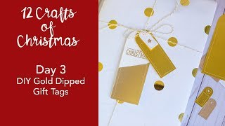 12 Crafts Of Christmas - Day 3 - DIY Gold Dipped Gift Tags